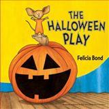 The Halloween Play, Felicia Bond, 0061357960