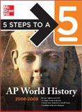 Five Steps to a 5: AP World History, Peggy J. Martin, 007149796X