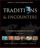 Traditions and Encounters : From the Beginning to 1000, Bentley, Jerry and Ziegler, Herbert, 0077367960