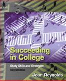 Succeeding in College : Study Skills and Strategies, Reynolds, Jean, 0130417963