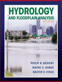 Hydrology and Floodplain Analysis, Bedient, Philip B. and Huber, Wayne C., 0132567962