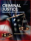 Criminal Justice : Mainstream and Crosscurrents, Fuller, John Randolph, 0199997969