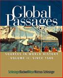 Global Passage : Sources in World History, since 1500, Schlesinger, Roger and Blackwell, Fritz, 0618067965
