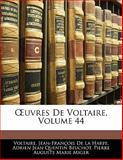 Uvres de Voltaire, Voltaire and Jean-Francois De La Harpe, 1142817962