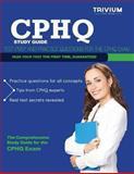 CPHQ Study Guide, Trivium Test Prep, 1939587964