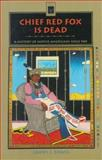 Chief Red Fox is Dead : A History of Native Americans, Since 1945, Rawls, James J., 0155017969