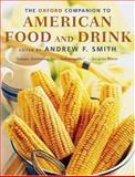 The Oxford Companion to American Food and Drink, , 0195307968