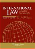 International Law : Selected Documents, 2013-2015, Carter, Barry E., 1454827963