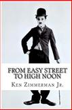 From Easy Street to High Noon, Kenneth Zimmerman Jr., 1491077964