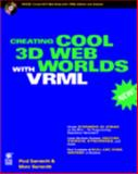 Creating Cool 3D Web Worlds with VRML, Summitt, Mary J., 1568847963