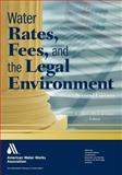 Water Rates, Fees, and the Legal Environment, Corssmit, C. (Kees) W., 1583217967