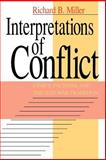 Interpretations of Conflict : Ethics, Pacifism, and the Just-War Tradition, Miller, Richard B., 0226527964