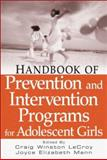 Handbook of Prevention and Intervention Programs for Adolescent Girls, Mann, Joyce Elizabeth, 0471677965