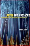 After the Massacre - Commemoration and Consolation in Ha My and My Lai, Kwon, Heonik, 0520247965
