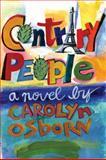 Contrary People : A Novel, Osborn, Carolyn, 0916727963