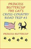 Princess Buttercup the Cat's Cross-Country Road Trip #3, Princess Buttercup and John Rolfe, 1466317965