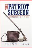 The Patriot Surgeon, Glenn Haas, 1468537962