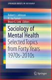 Sociology of Mental Health : Selected Topics from Forty Years 1970s-2010s, , 3319077961