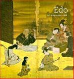 Edo : Art in Japan, 1615-1868, Singer, Robert T., 0300077963