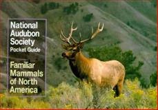 National Audubon Society Pocket Guide to Familiar Mammals, National Audubon Society Staff, 0394757963