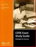 COTA Exam Study Guide : Strategies for Success, Ahmad, Susan G. and Kallembach, Donald, 0761667962