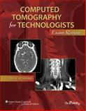Computed Tomography for Technologists : Exam Review, Romans, Lois R., 0781777968