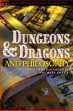 Dungeons and Dragons and Philosophy, , 0812697960