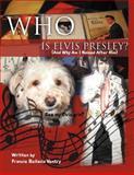 Who Is Elvis Presley?, Francie Bellavia Ventry, 1477127968