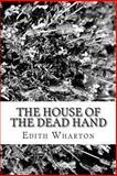 The House of the Dead Hand, Edith Wharton, 1482077965