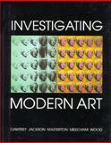 Investigating Modern Art, , 0300067968
