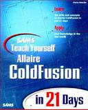 Sams Teach Yourself Coldfusion in 21 Days, Mohnike, Charles, 0672317966
