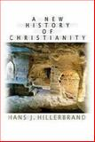 A New History of Christianity, Hans J. Hillerbrand, 0687027969