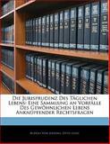 Die Jurisprudenz des Täglichen Lebens, Rudolf Von Jhering and Otto Lenel, 1141267969