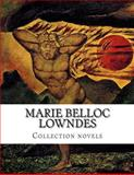 Marie Belloc Lowndes, Collection Novels, Marie Belloc Lowndes, 1500327964