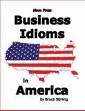 Business Idioms in America, Bruce Stirling, 1889057967