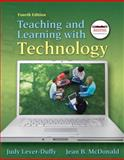 Teaching and Learning with Technology, Lever-Duffy, Judy and McDonald, Jean B., 0138007969