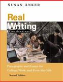 Real Writing : Paragraphs and Essays for College, Work, and Everyday Life, Anker, Susan, 0312247966