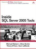 Inside SQL Server 2005 Tools, Raheem, Michael and Sonkin, Dima, 0321397967