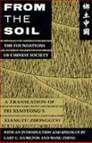 From the Soil - the Foundations of Chinese Society, Xiaotong, Fei, 0520077962
