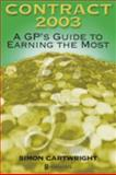 Contract 2003 : A GP's Guide to Earning the Most, Cartwright, Simon and Buckle, Glynis, 0750687967