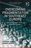 Overcoming Fragmentation in Southeast Europe : Spatial Development Trends and Integration Potential, Kafkalas, Grigoris, 075464796X