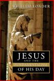 Jesus and the Fundamentalism of His Day, William R. G. Loader, 080284796X