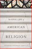The Civic Life of American Religion, , 0804757968