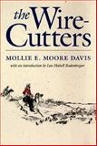 The Wire Cutters, Davis, Mollie E. Moore, 0890967962