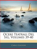 Ocere Teatrali Del Sig, Carlo Goldoni, 1141877961