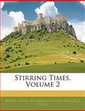 Stirring Times, James Finn and Elizabeth Anne McCaul Finn, 1145387969