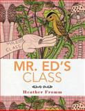 Mr. Ed's Class, Heather Fromm, 1466907967