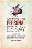 Crafting the Personal Essay, Dinty W. Moore, 1582977968