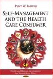 Self-Management and the Health Care Consumer, Harvey, Peter William, 1617617962