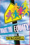 Race to Equity : Disrupting Educational Inequality, McCaskell, Tim, 1896357962